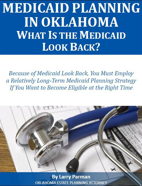 Medicaid Planning in Oklahoma: What is the Medicaid Look Back?