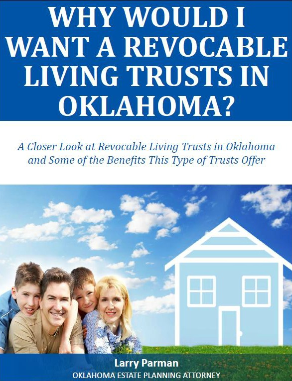 Why Would I Want a Revocable Living Trusts in Oklahoma