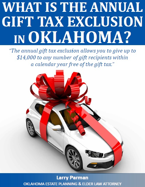 What Is the Annual Gift Tax Exclusion in Oklahoma