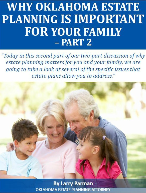 Why Oklahoma Estate Planning Is Important For Your Family - Part2