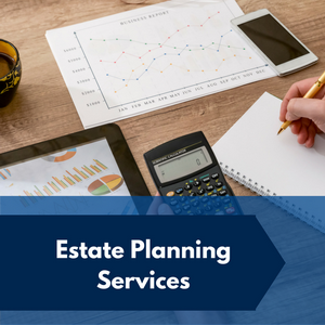 Our Estate Planning Services